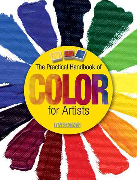 The Practical Handbook of Color for Artists By Parramon Editorial Team (EDT)